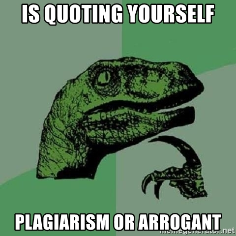is-quoting-yourself-plagiarism-or-arrogant